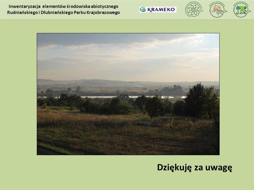 Dziękuję za uwagę Inwentaryzacja elementów środowiska abiotycznego Rudniańskiego i Dłubniańskiego Parku Krajobrazowego