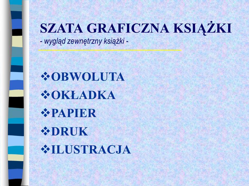 SZATA GRAFICZNA KSIĄŻKI - wygląd zewnętrzny książki - OBWOLUTA OKŁADKA PAPIER DRUK ILUSTRACJA
