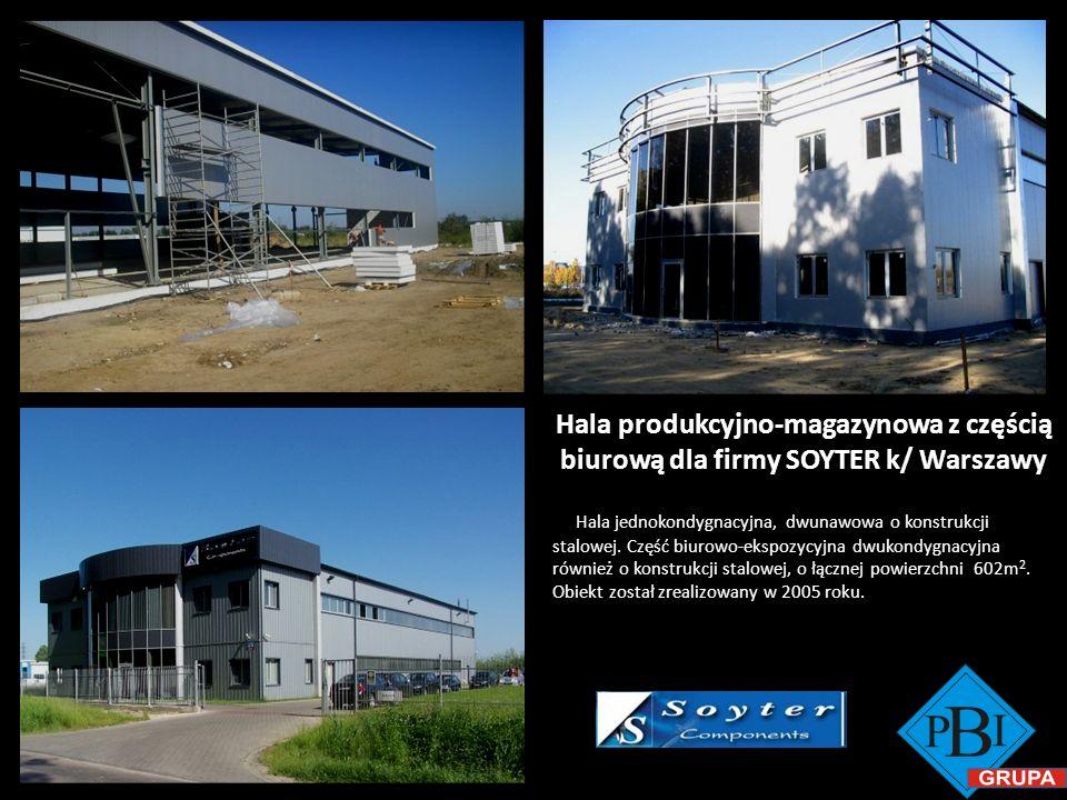 Hala produkcyjno-magazynowa z częścią biurową dla firmy SOYTER k/ Warszawy Hala jednokondygnacyjna, dwunawowa o konstrukcji stalowej. Część biurowo-ek
