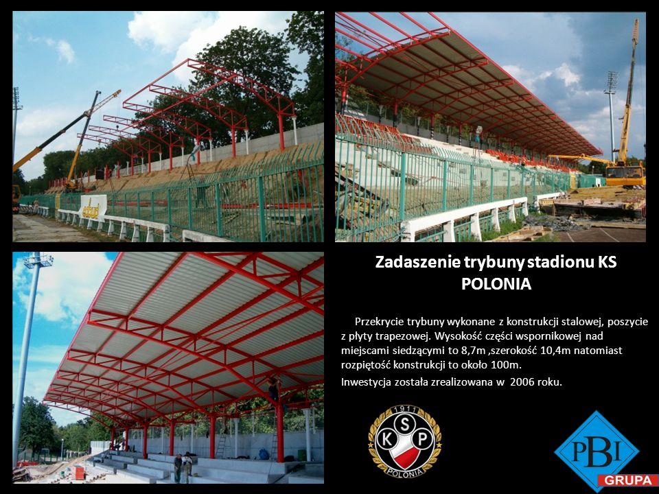 Zadaszenie trybuny stadionu KS POLONIA Przekrycie trybuny wykonane z konstrukcji stalowej, poszycie z płyty trapezowej. Wysokość części wspornikowej n