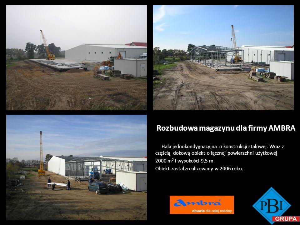 Rozbudowa magazynu dla firmy AMBRA Hala jednokondygnacyjna o konstrukcji stalowej. Wraz z częścią dokową obiekt o łącznej powierzchni użytkowej 2000 m
