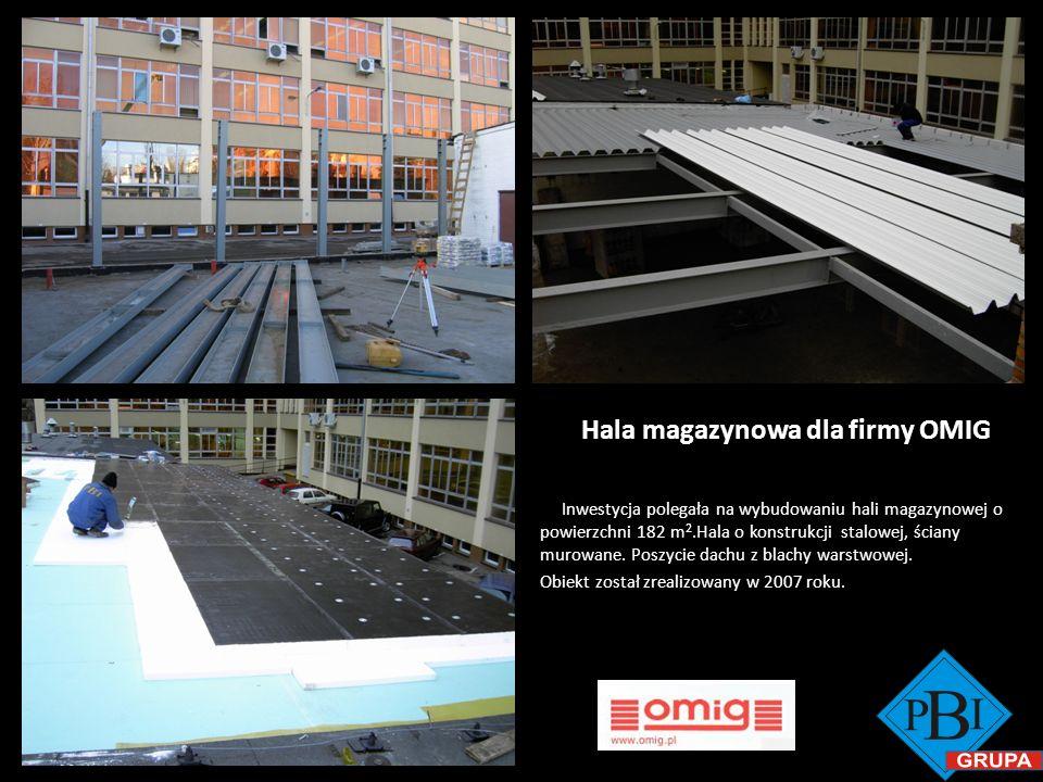 Hala magazynowa dla firmy OMIG Inwestycja polegała na wybudowaniu hali magazynowej o powierzchni 182 m 2.Hala o konstrukcji stalowej, ściany murowane.