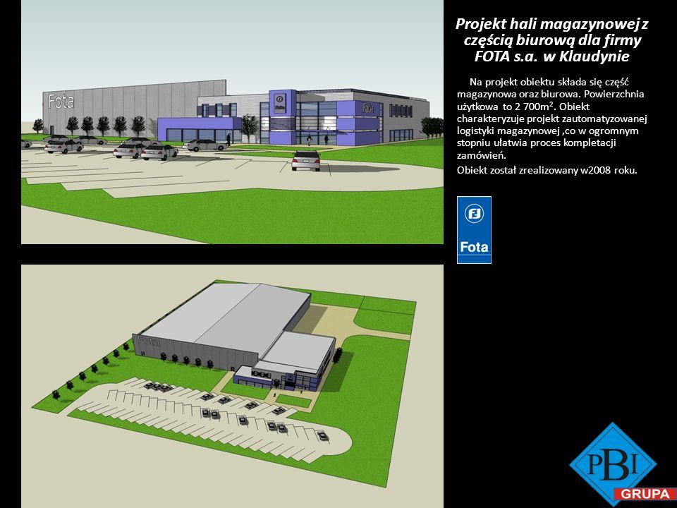 Projekt hali magazynowej z częścią biurową dla firmy FOTA s.a. w Klaudynie Na projekt obiektu składa się część magazynowa oraz biurowa. Powierzchnia u