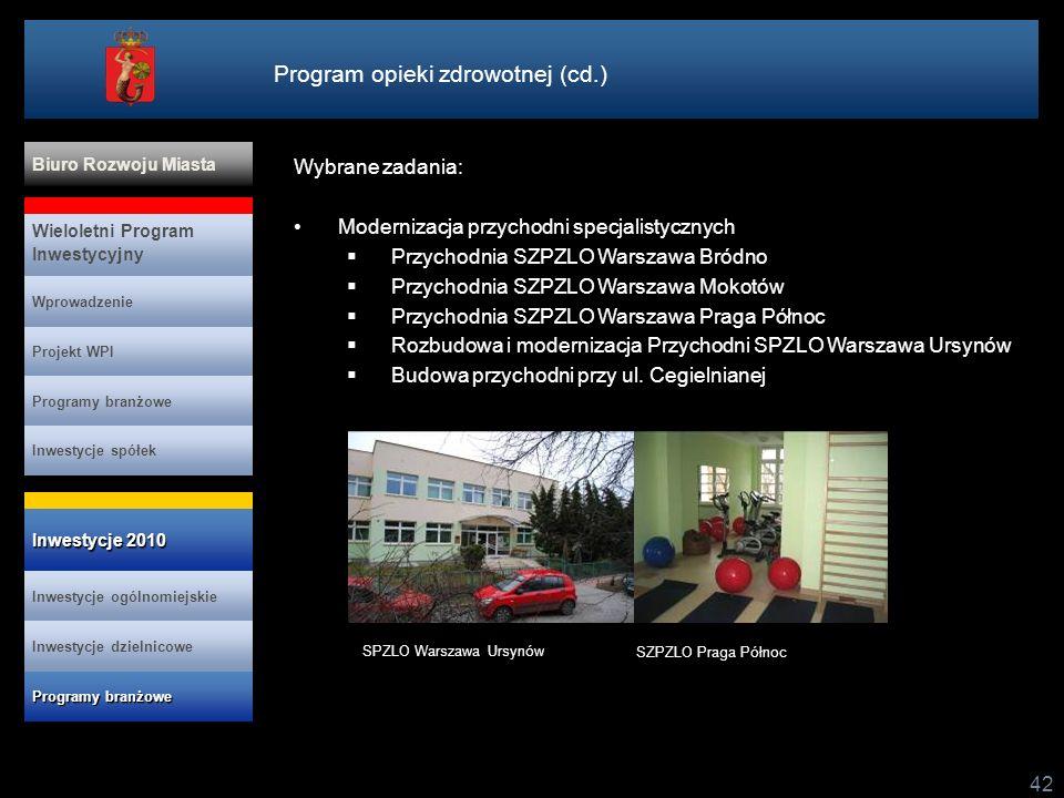 42 Wybrane zadania: Modernizacja przychodni specjalistycznych Przychodnia SZPZLO Warszawa Bródno Przychodnia SZPZLO Warszawa Mokotów Przychodnia SZPZL