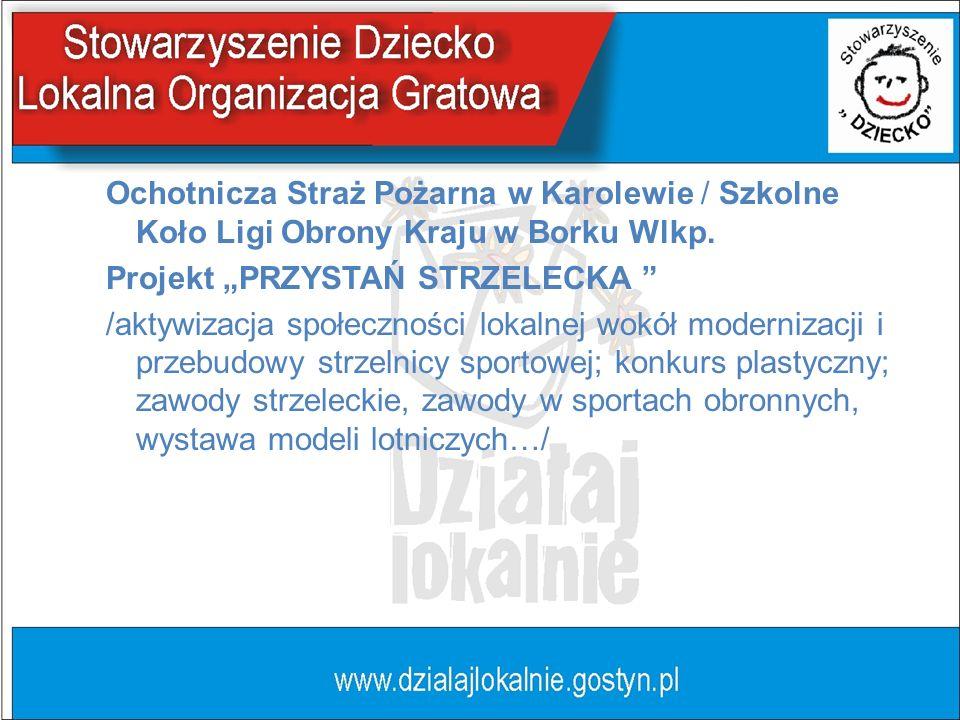 Ochotnicza Straż Pożarna w Karolewie / Szkolne Koło Ligi Obrony Kraju w Borku Wlkp.