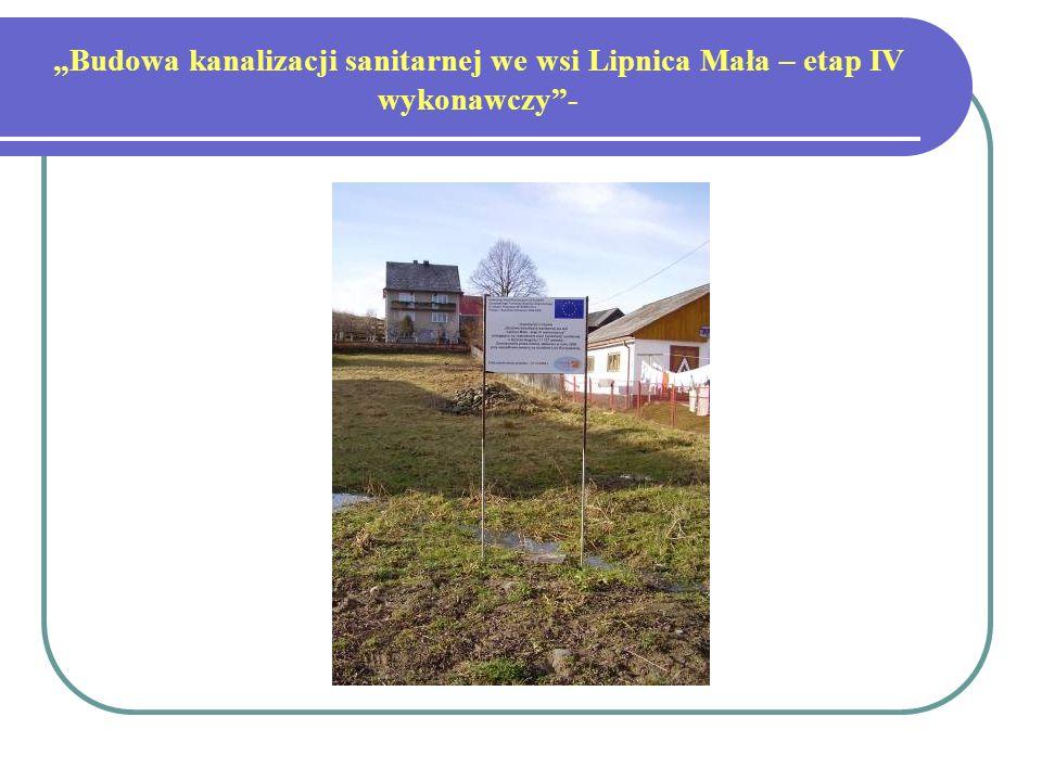 Budowa kanalizacji sanitarnej we wsi Lipnica Mała – etap IV wykonawczy-