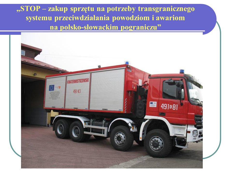 STOP – zakup sprzętu na potrzeby transgranicznego systemu przeciwdziałania powodziom i awariom na polsko-słowackim pograniczu