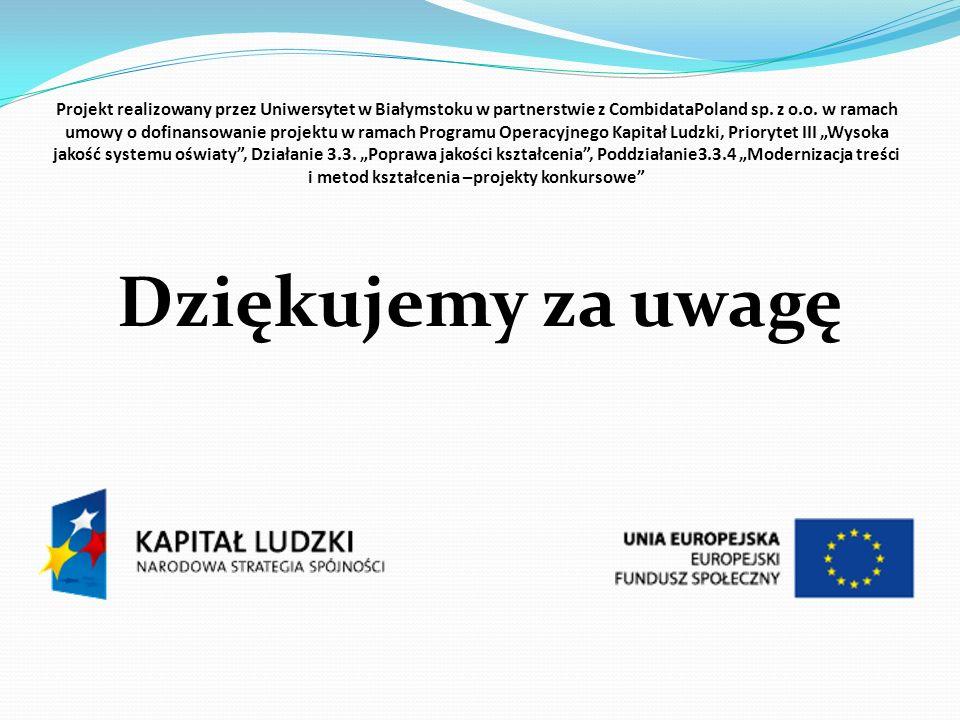 Projekt realizowany przez Uniwersytet w Białymstoku w partnerstwie z CombidataPoland sp. z o.o. w ramach umowy o dofinansowanie projektu w ramach Prog