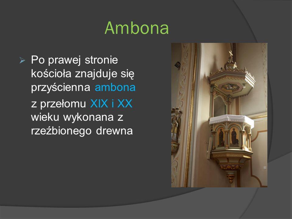 Ambona Po prawej stronie kościoła znajduje się przyścienna ambona z przełomu XIX i XX wieku wykonana z rzeźbionego drewna