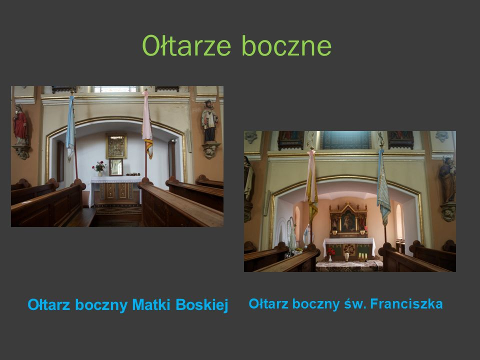 Ołtarze boczne Ołtarz boczny Matki Boskiej Ołtarz boczny św. Franciszka