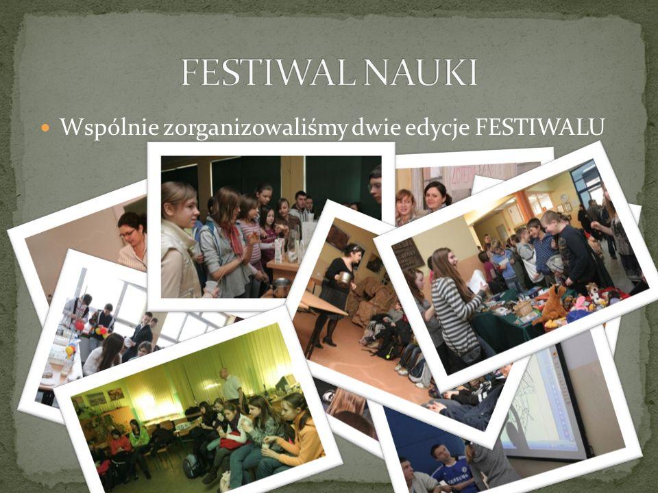 Wspólnie zorganizowaliśmy dwie edycje FESTIWALU