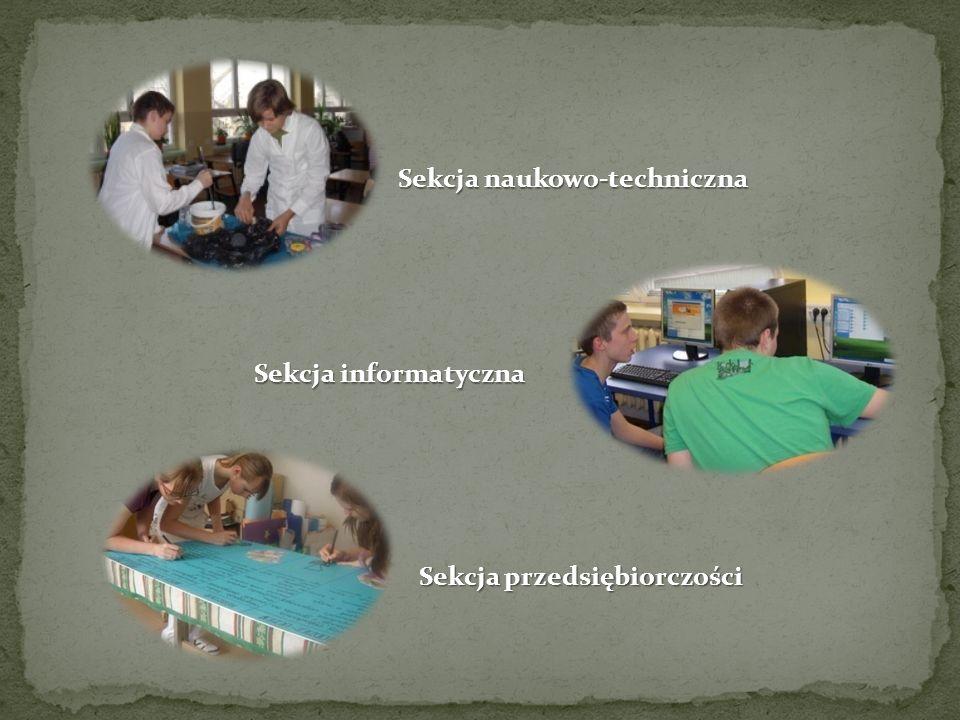 Sekcja naukowo-techniczna Sekcja informatyczna Sekcja przedsiębiorczości