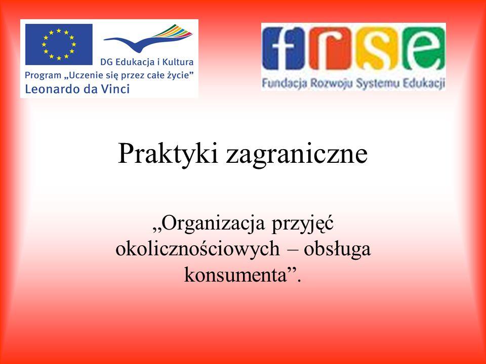 Praktyki zagraniczne Organizacja przyjęć okolicznościowych – obsługa konsumenta.