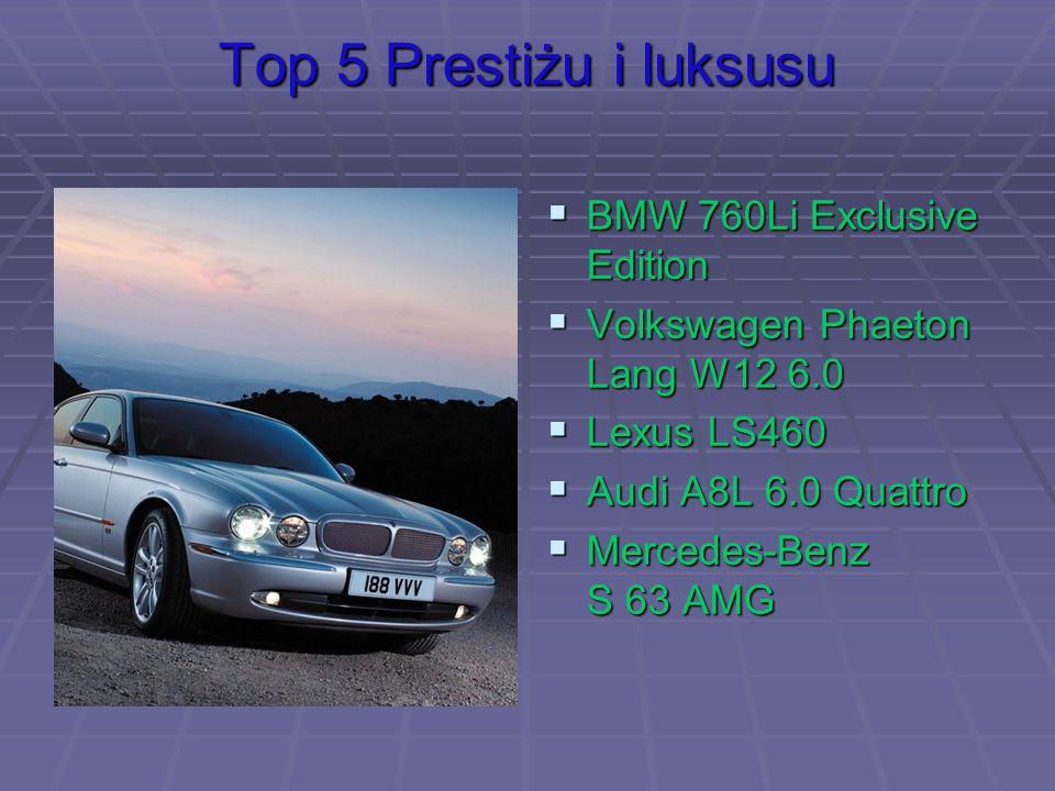 Top 5 Prestiżu i luksusu BMW 760Li Exclusive Edition BMW 760Li Exclusive Edition Volkswagen Phaeton Lang W12 6.0 Volkswagen Phaeton Lang W12 6.0 Lexus