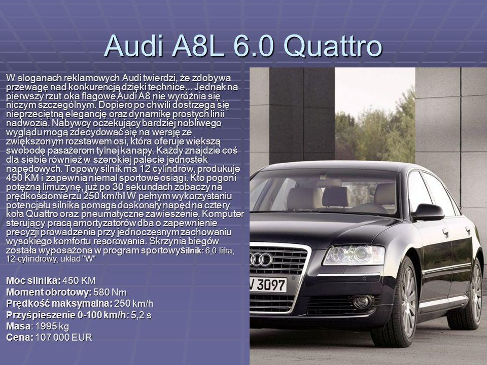 Audi A8L 6.0 Quattro W sloganach reklamowych Audi twierdzi, że zdobywa przewagę nad konkurencją dzięki technice... Jednak na pierwszy rzut oka flagowe