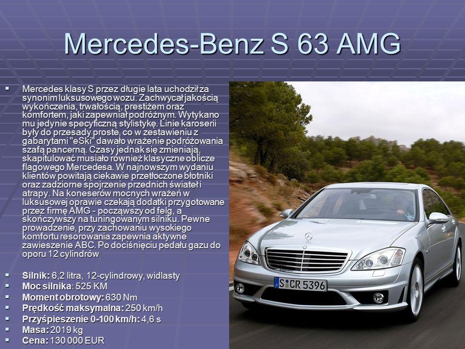 Mercedes-Benz S 63 AMG Mercedes klasy S przez długie lata uchodził za synonim luksusowego wozu. Zachwycał jakością wykończenia, trwałością, prestiżem