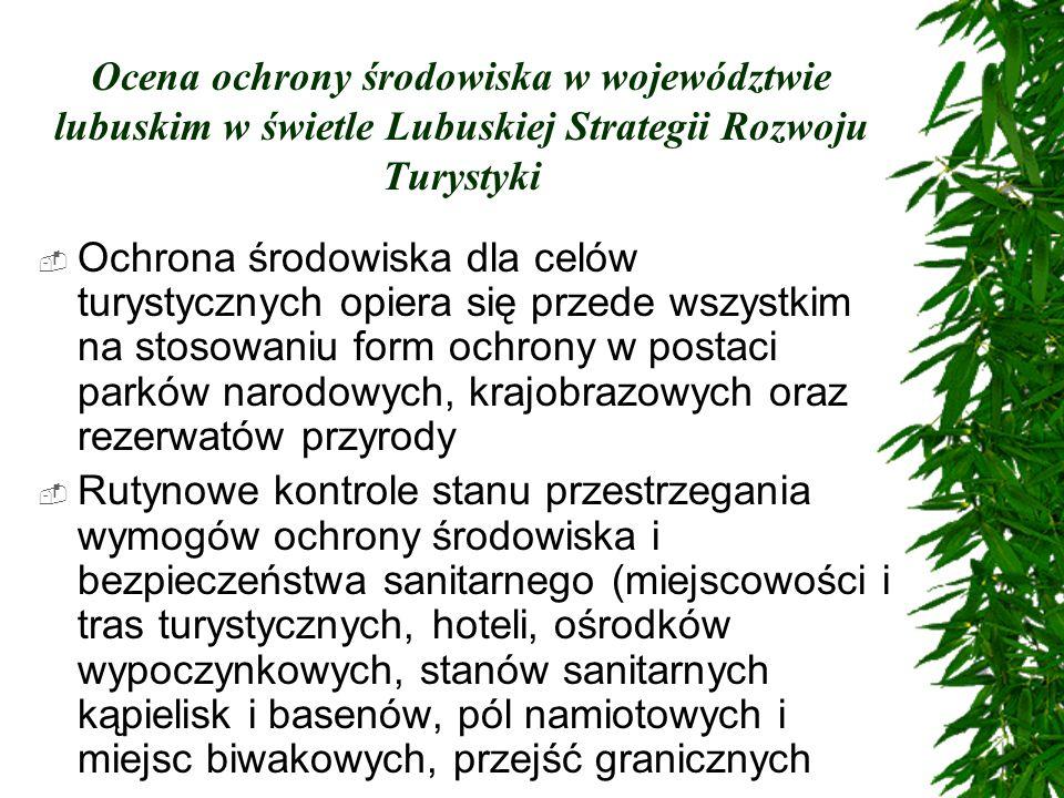 Ocena ochrony środowiska w województwie lubuskim w świetle Lubuskiej Strategii Rozwoju Turystyki Ochrona środowiska dla celów turystycznych opiera się