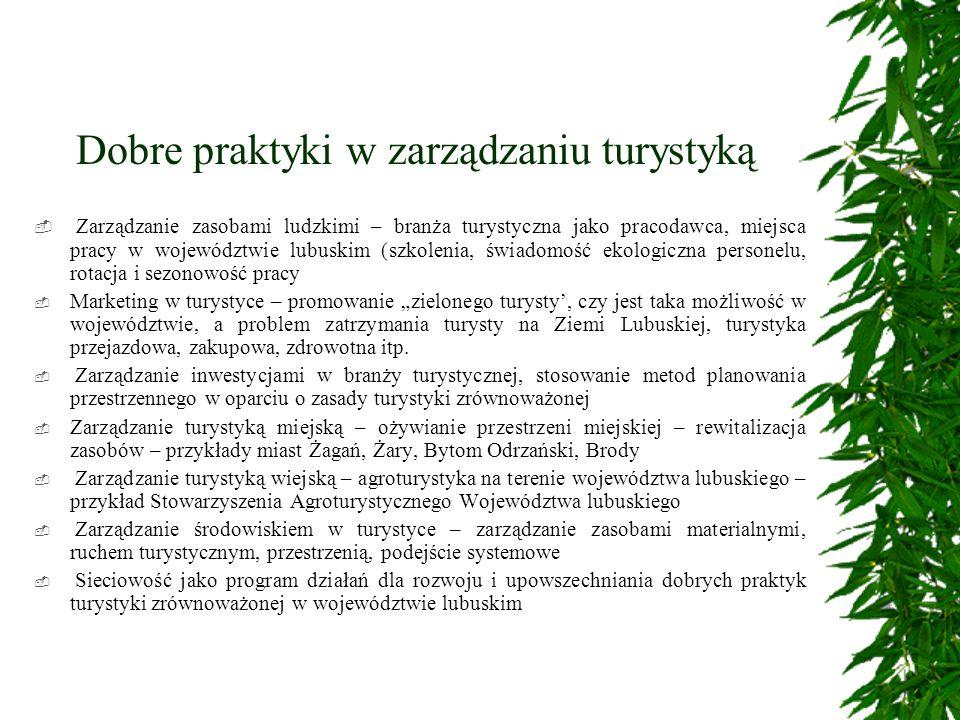 Dobre praktyki w zarządzaniu turystyką Zarządzanie zasobami ludzkimi – branża turystyczna jako pracodawca, miejsca pracy w województwie lubuskim (szko