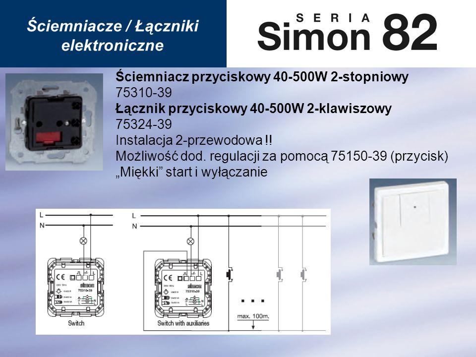 Ściemniacz przyciskowy 40-500W 2-stopniowy 75310-39 Łącznik przyciskowy 40-500W 2-klawiszowy 30-20min 75324-39 Instalacja 2-przewodowa !.
