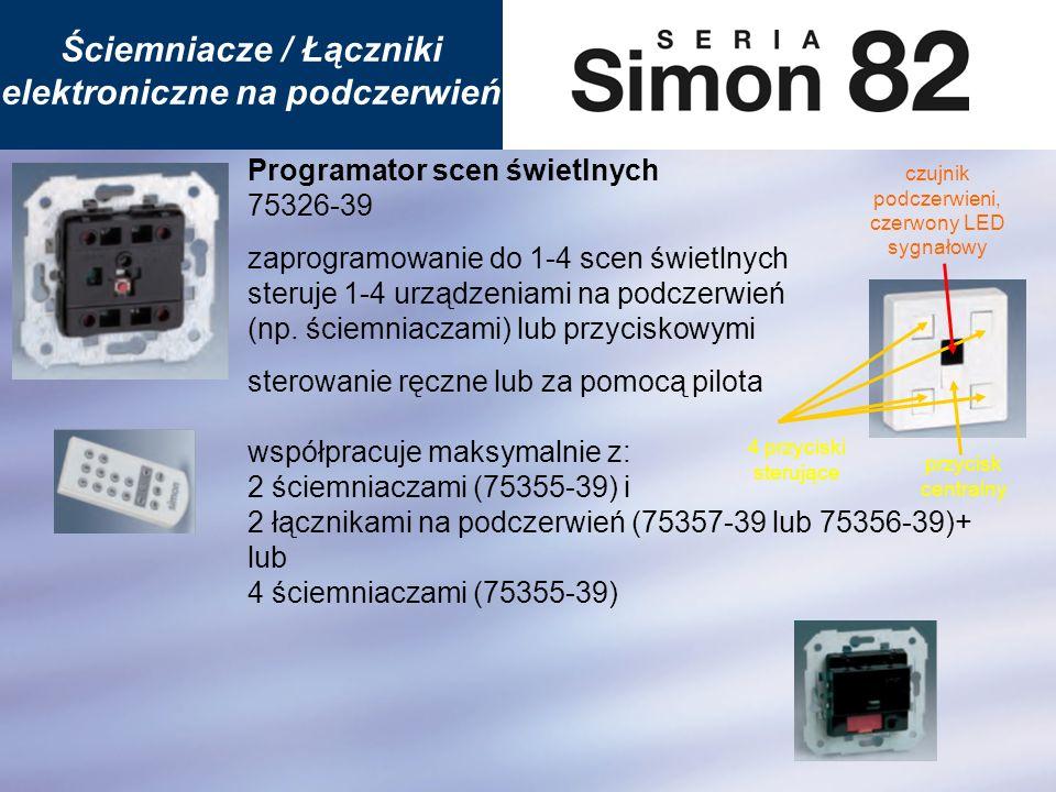 Programator scen świetlnych SCHEMAT PODŁĄCZENIA 75326-39 do każdego sterowanego urządzenia dochodzi zasilanie = 2 przewody + 2 od programatora Ściemniacze / Łączniki elektroniczne na podczerwień