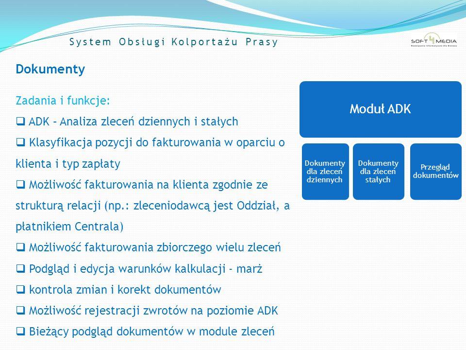 System Obsługi Kolportażu Prasy Dokumenty Zadania i funkcje: ADK – Analiza zleceń dziennych i stałych Klasyfikacja pozycji do fakturowania w oparciu o