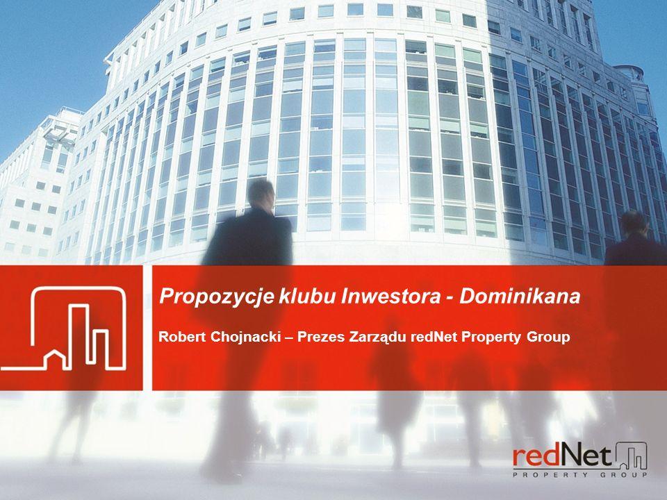 Oferta Inwestycyjna – Platan Complex Strategia inwestowania w nieruchomości mieszkaniowe 1 Propozycje klubu Inwestora - Dominikana Robert Chojnacki – Prezes Zarządu redNet Property Group