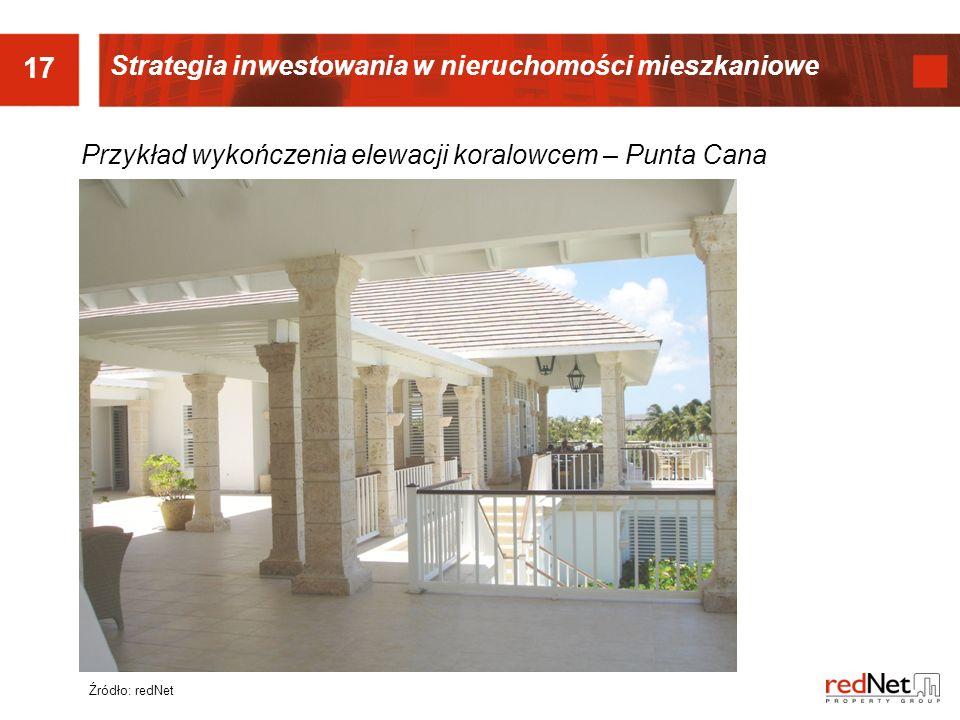 17 Przykład wykończenia elewacji koralowcem – Punta Cana Źródło: redNet Strategia inwestowania w nieruchomości mieszkaniowe