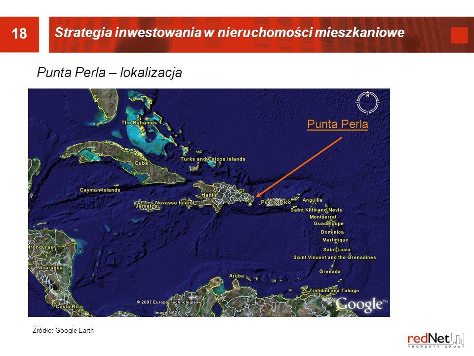 18 Punta Perla – lokalizacja Punta Perla Źródło: Google Earth Strategia inwestowania w nieruchomości mieszkaniowe
