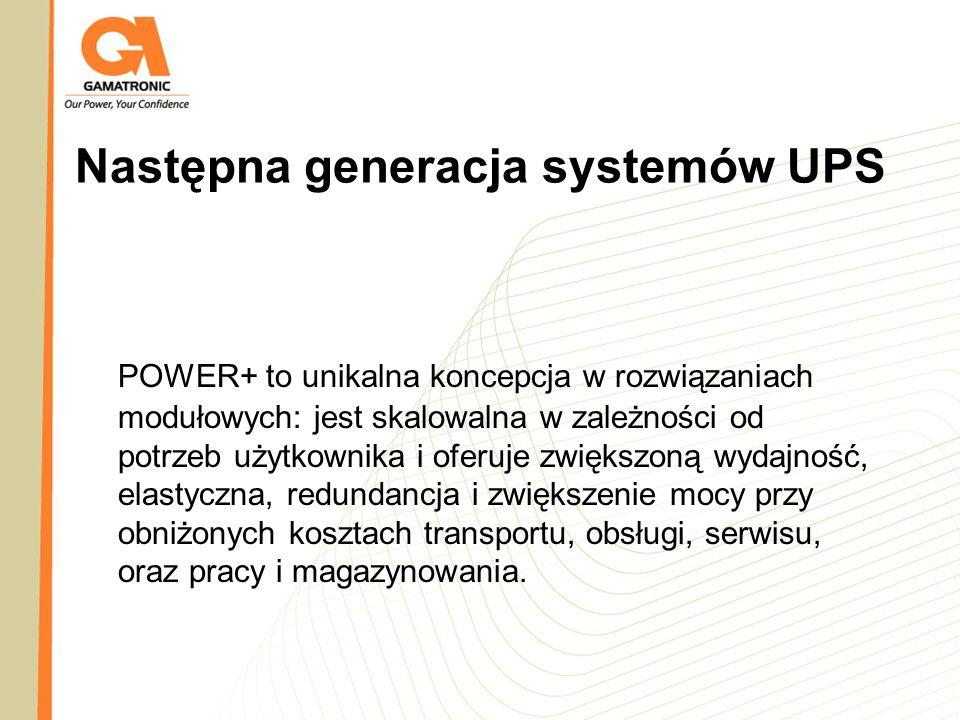 Następna generacja systemów UPS POWER+ to unikalna koncepcja w rozwiązaniach modułowych: jest skalowalna w zależności od potrzeb użytkownika i oferuje