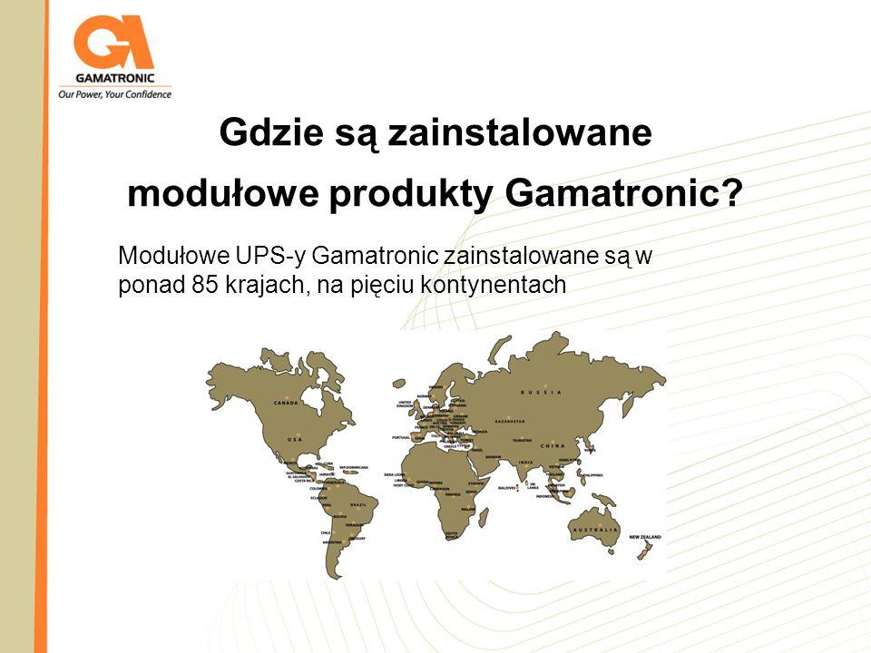 Gdzie są zainstalowane modułowe produkty Gamatronic? Modułowe UPS-y Gamatronic zainstalowane są w ponad 85 krajach, na pięciu kontynentach