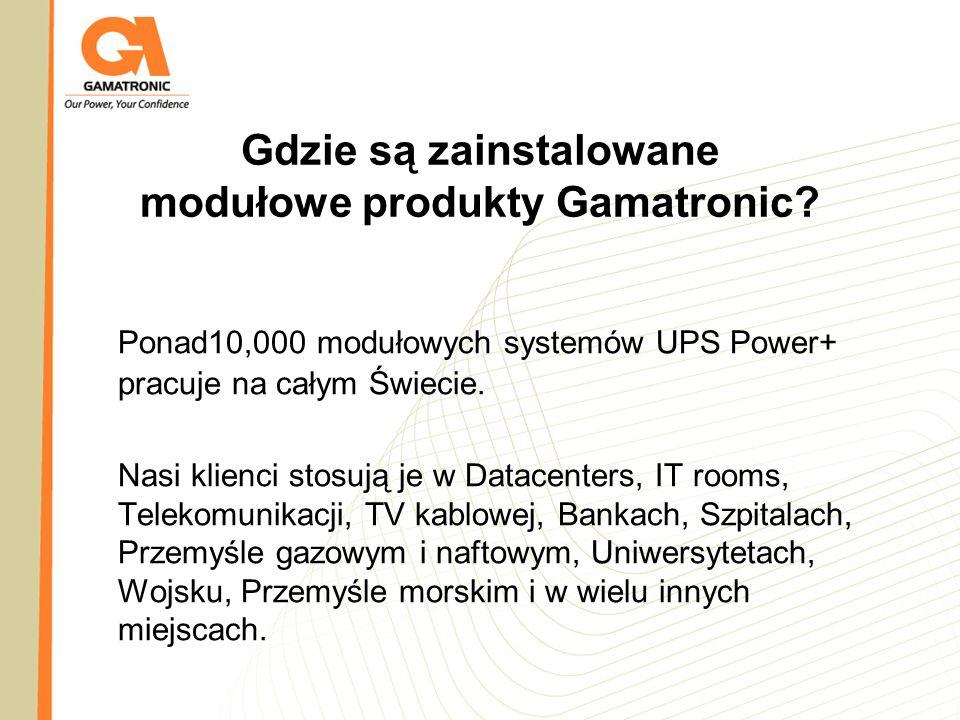 Gdzie są zainstalowane modułowe produkty Gamatronic? Ponad10,000 modułowych systemów UPS Power+ pracuje na całym Świecie. Nasi klienci stosują je w Da