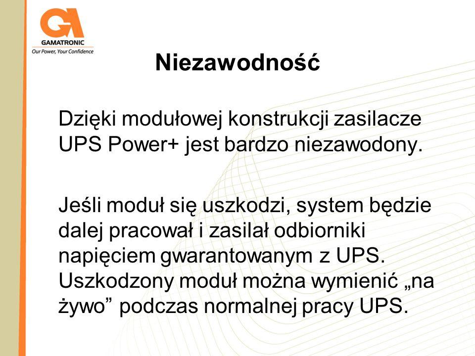Niezawodność Dzięki modułowej konstrukcji zasilacze UPS Power+ jest bardzo niezawodony. Jeśli moduł się uszkodzi, system będzie dalej pracował i zasil