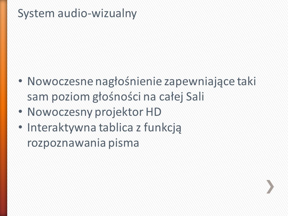 System audio-wizualny Nowoczesne nagłośnienie zapewniające taki sam poziom głośności na całej Sali Nowoczesny projektor HD Interaktywna tablica z funkcją rozpoznawania pisma