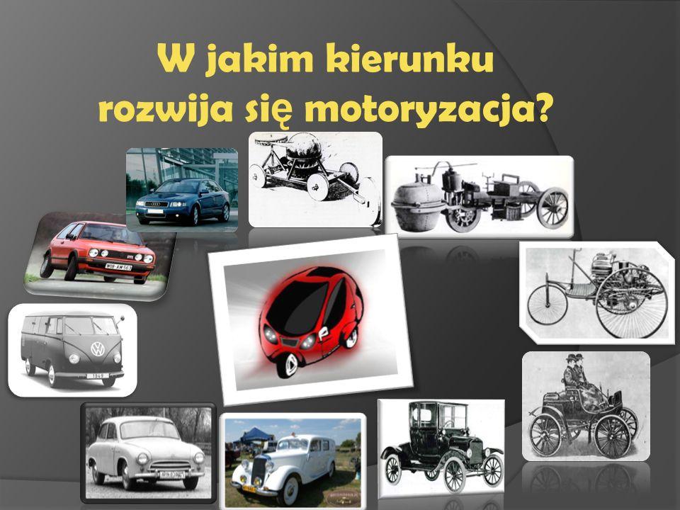 W jakim kierunku rozwija si ę motoryzacja?