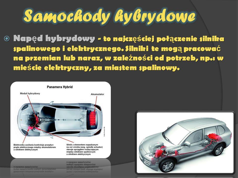 Nap ę d hybrydowy - to najcz ęś ciej poł ą czenie silnika spalinowego i elektrycznego. Silniki te mog ą pracowa ć na przemian lub naraz, w zale ż no ś
