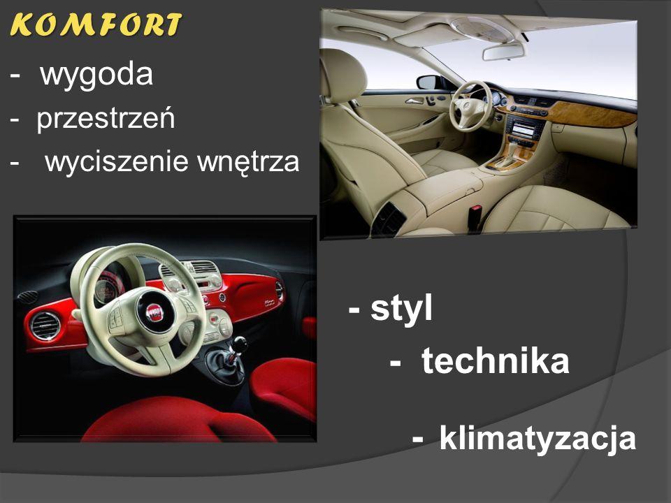 KOMFORT - wygoda - przestrzeń - wyciszenie wnętrza - styl - technika - klimatyzacja