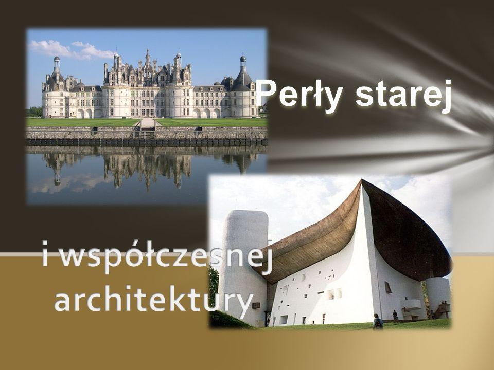 Je ś li interesuje ci ę architektura koniecznie wybierz si ę do Francji