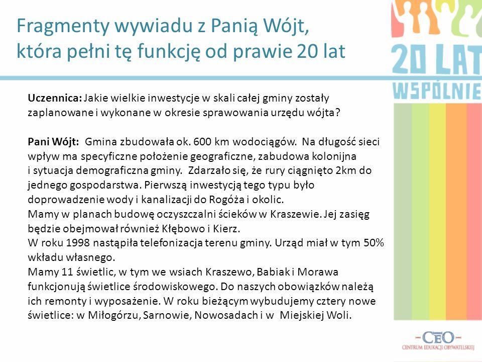 Fragmenty wywiadu z Panią Wójt, która pełni tę funkcję od prawie 20 lat Uczennica: Jakie wielkie inwestycje w skali całej gminy zostały zaplanowane i
