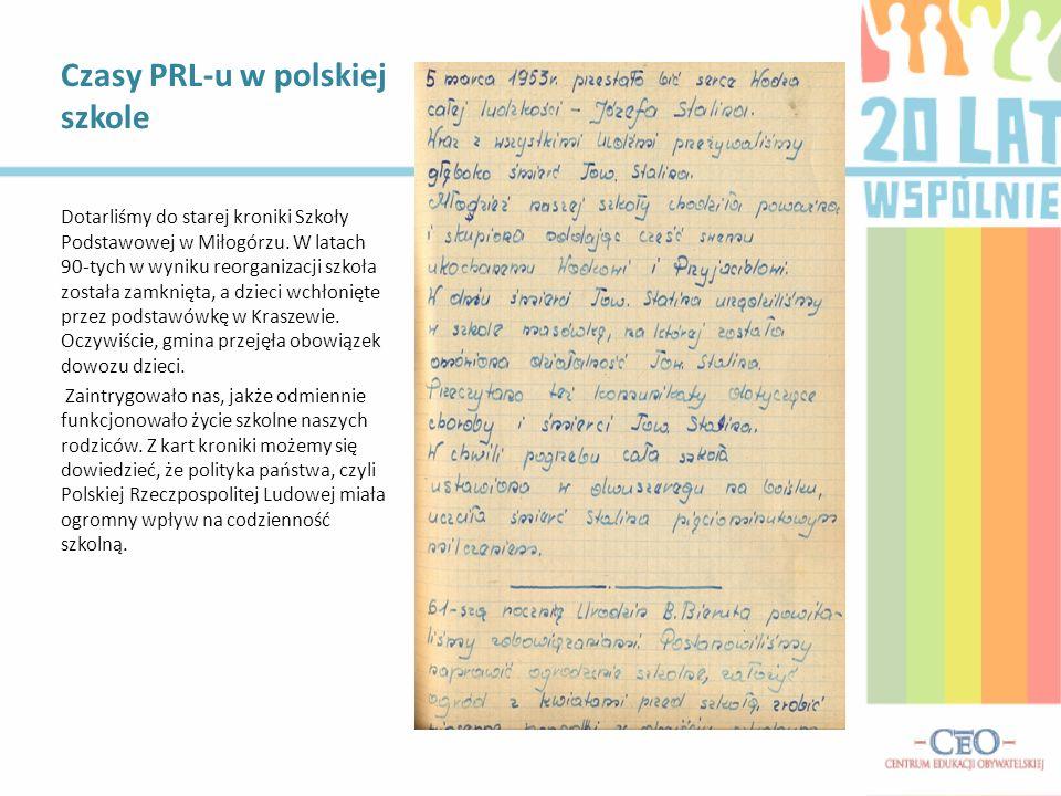 Czasy PRL-u w polskiej szkole Dotarliśmy do starej kroniki Szkoły Podstawowej w Miłogórzu. W latach 90-tych w wyniku reorganizacji szkoła została zamk