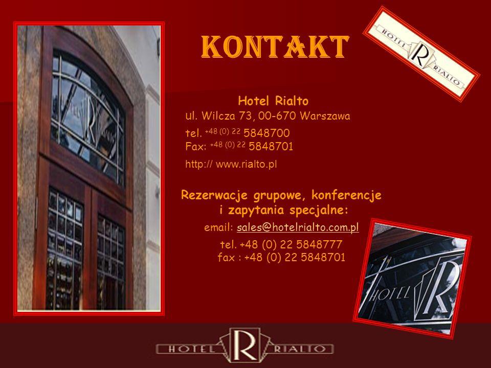 KONTAKT Hotel Rialto u l. Wilcza 73, 00-670 Warszawa tel.