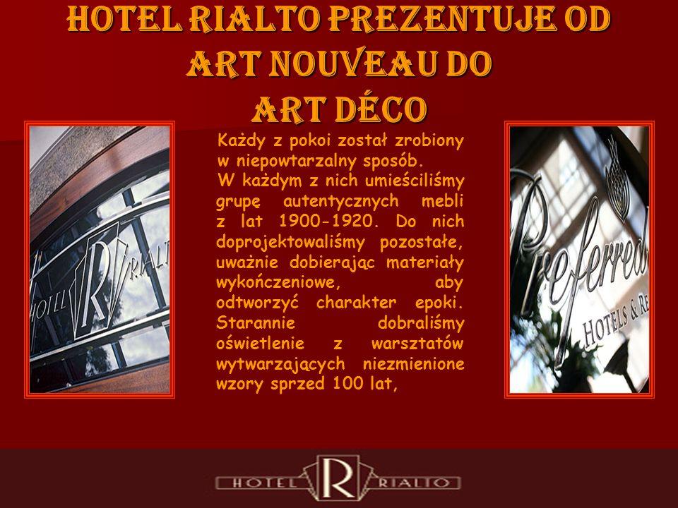 Hotel Rialto prezentuje od art Nouveau do art déco Każdy z pokoi został zrobiony w niepowtarzalny sposób.