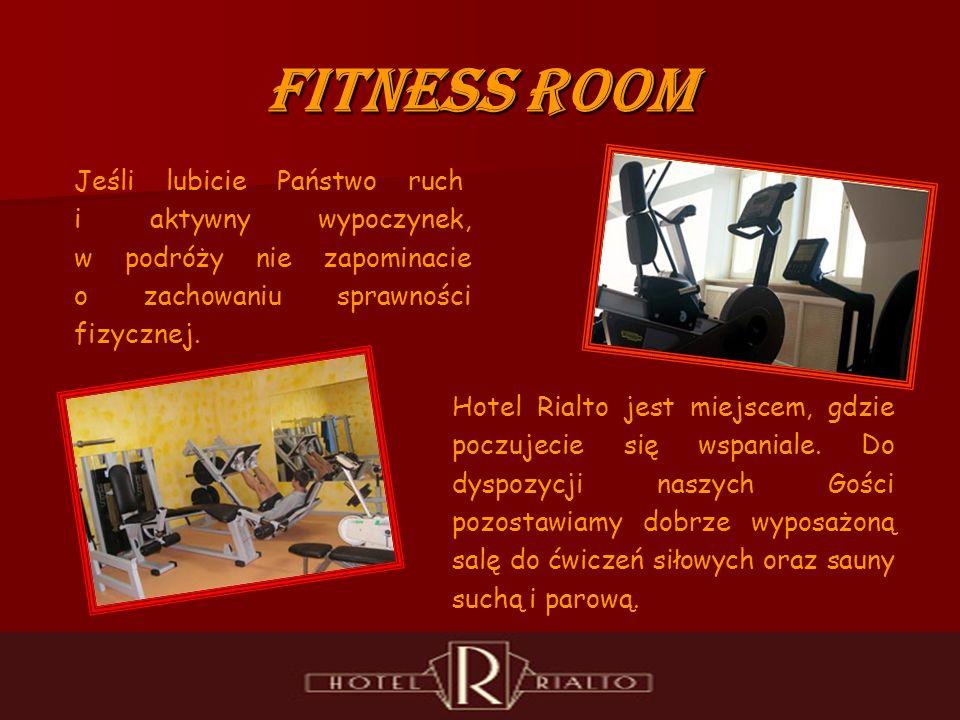 Fitness room Jeśli lubicie Państwo ruch i aktywny wypoczynek, w podróży nie zapominacie o zachowaniu sprawności fizycznej.