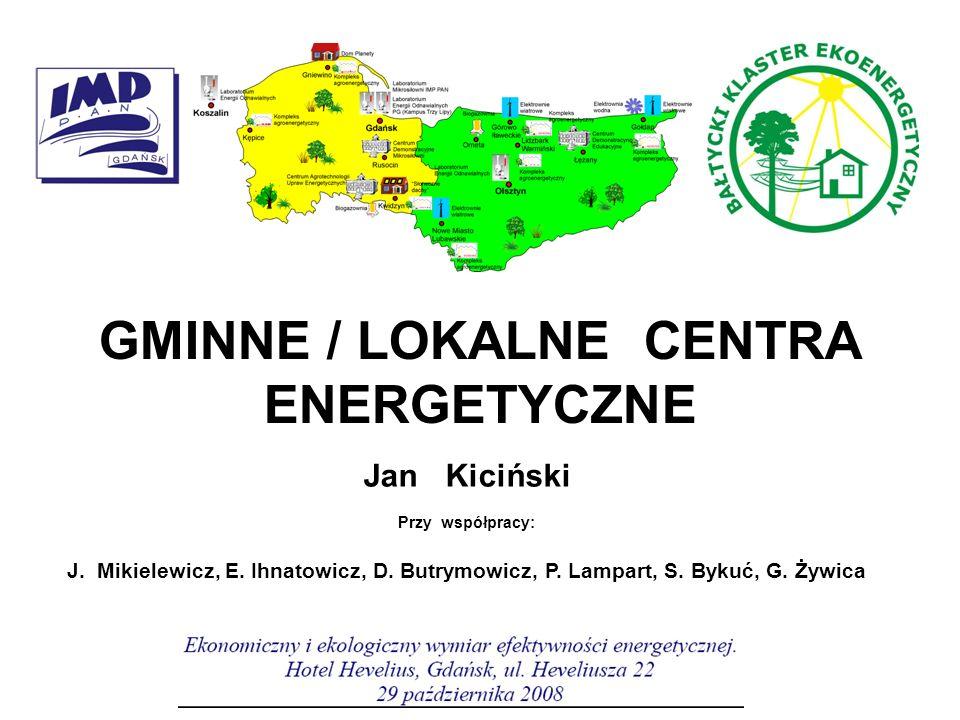 GMINNE / LOKALNE CENTRA ENERGETYCZNE Jan Kiciński Przy współpracy: J.
