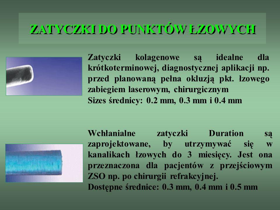 ZATYCZKI DO PUNKTÓW ŁZOWYCH Wchłanialne zatyczki Duration są zaprojektowane, by utrzymywać się w kanalikach łzowych do 3 miesięcy. Jest ona przeznaczo