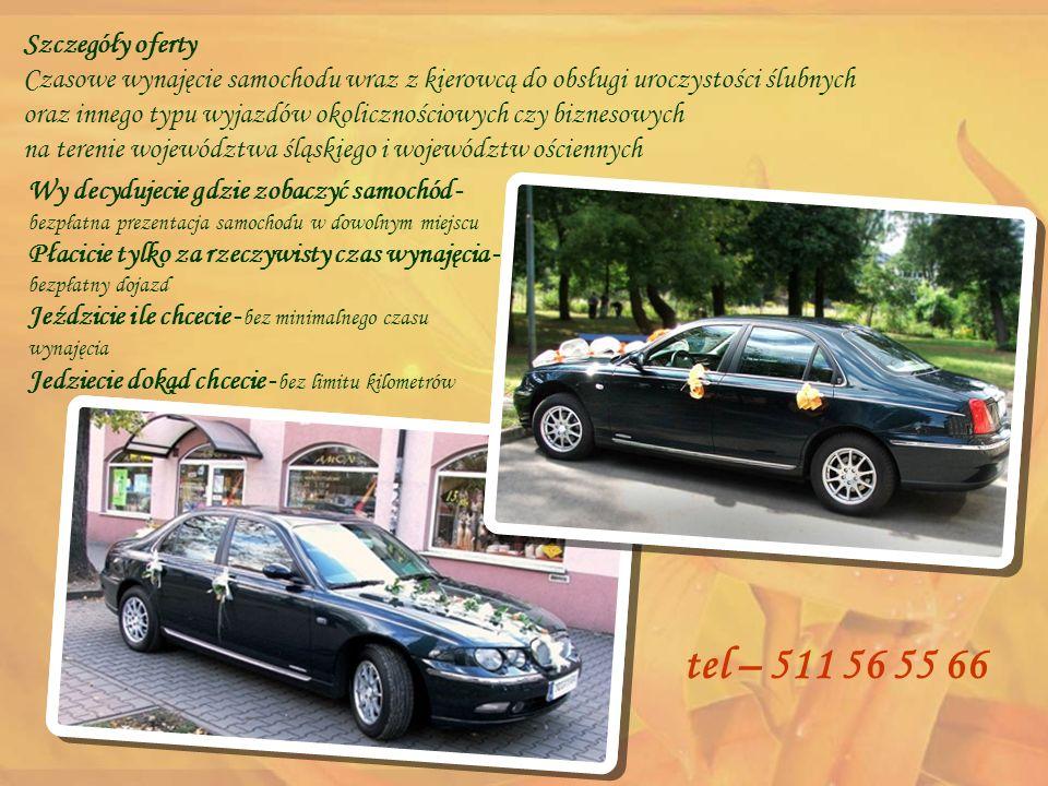 Szczegóły oferty Czasowe wynajęcie samochodu wraz z kierowcą do obsługi uroczystości ślubnych oraz innego typu wyjazdów okolicznościowych czy biznesow
