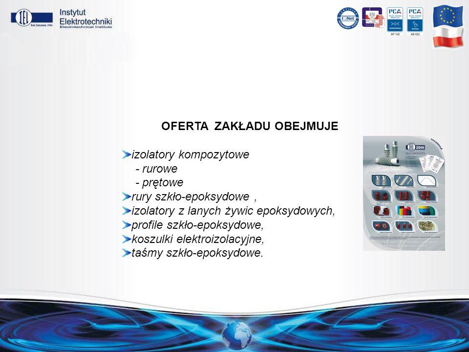 OFERTA ZAKŁADU OBEJMUJE izolatory kompozytowe - rurowe - prętowe rury szkło-epoksydowe, izolatory z lanych żywic epoksydowych, profile szkło-epoksydow