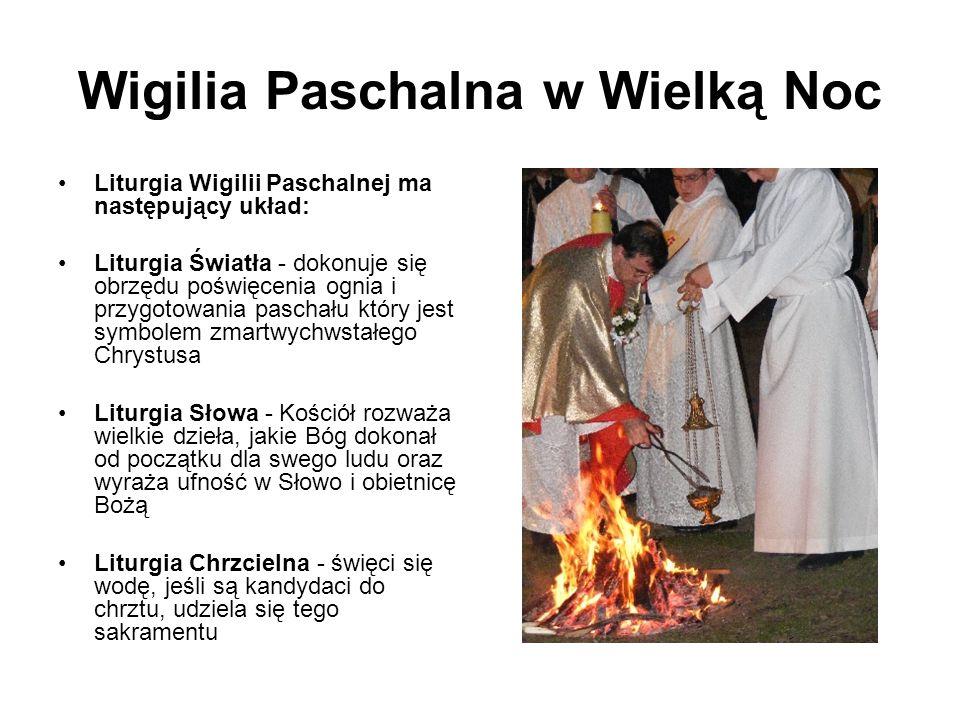 Wigilia Paschalna w Wielką Noc Liturgia Wigilii Paschalnej ma następujący układ: Liturgia Światła - dokonuje się obrzędu poświęcenia ognia i przygotow