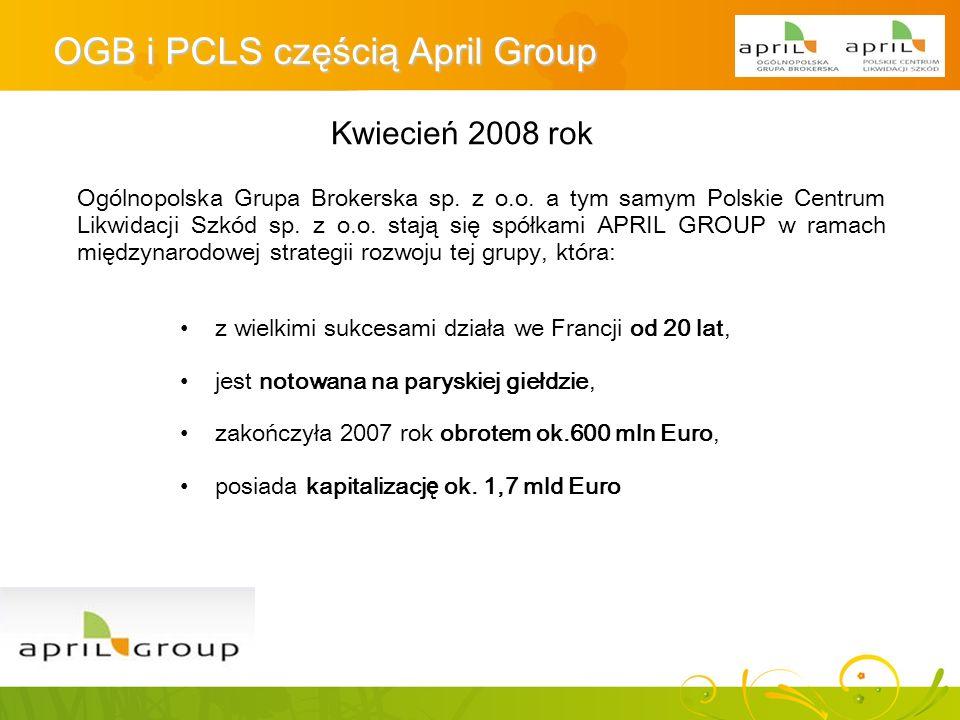 OGB i PCLS częścią April Group Kwiecień 2008 rok z wielkimi sukcesami działa we Francji od 20 lat, Ogólnopolska Grupa Brokerska sp. z o.o. a tym samym