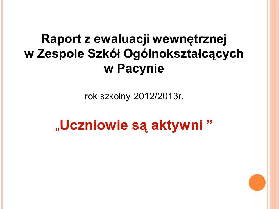 Raport z ewaluacji wewnętrznej w Zespole Szkół Ogólnokształcących w Pacynie rok szkolny 2012/2013r.Uczniowie są aktywni