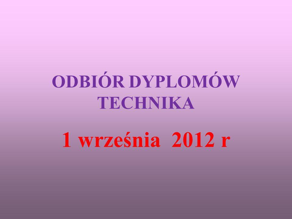 ODBIÓR DYPLOMÓW TECHNIKA 1 września 2012 r